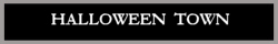 Halloween Town - Your Halloween and Horror Headquarters