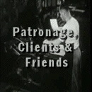 Patronage, Clients & Friends