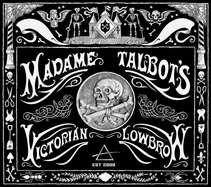 Madame Talbot's Victorian Lowbrow and Gothic Lowbrow